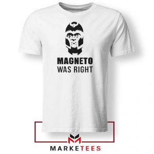 Magneto X Men Was Right Tshirt