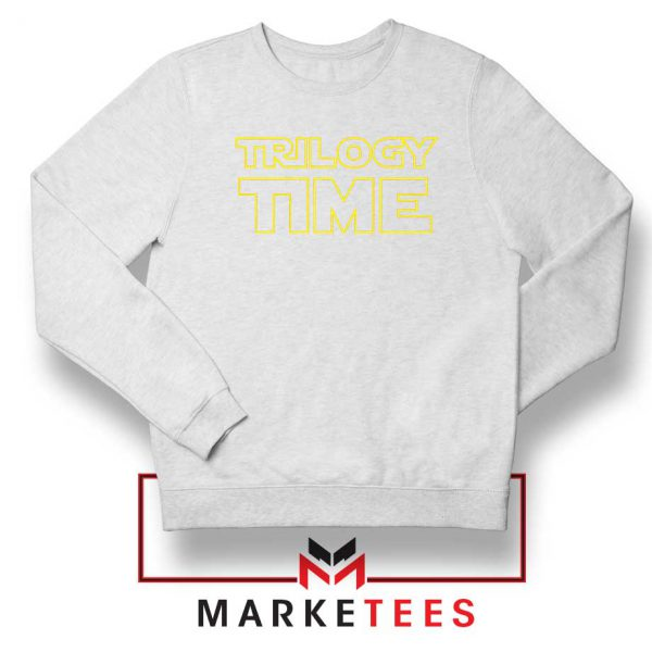 Trilogy Time TV Show Best White Sweatshirt