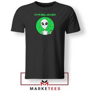 I am A Believer Alien Tshirt