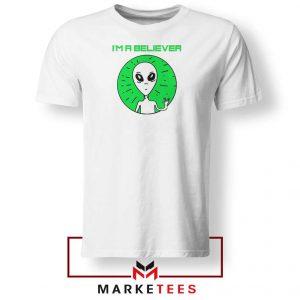 I am A Believer Alien White Tshirt