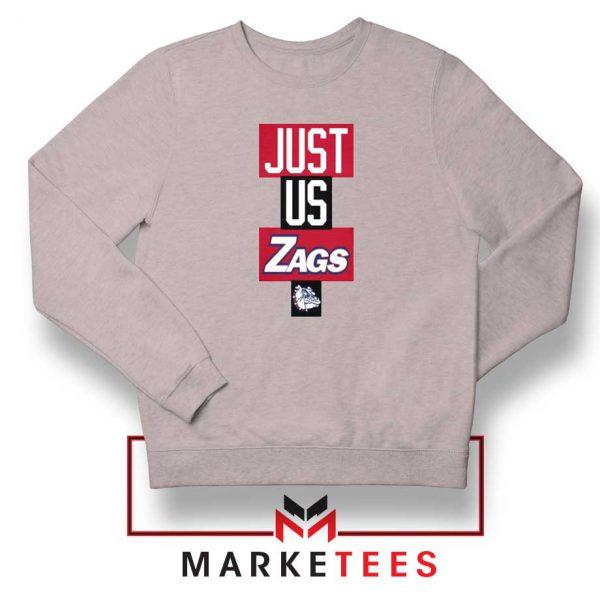 Just Us Zags Basketball Grey Sweatshirt