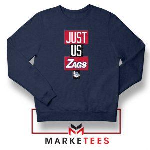 Just Us Zags Basketball Navy Blue Sweatshirt