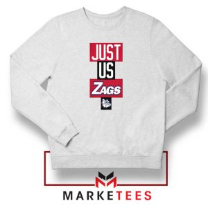 Just Us Zags Basketball Sweatshirt
