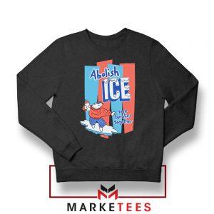 Abolish ICE Black Political Sweatshirt