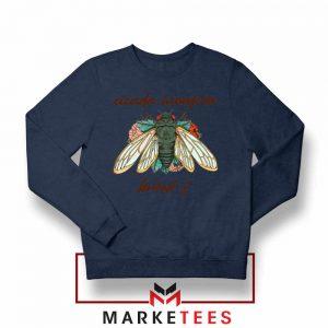 Brood X Cicada Invasion USA 2021 Navy Blue Sweatshirt
