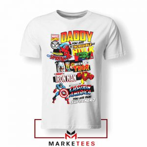 Daddy You Are Incredible Marvel Hero Tshirt