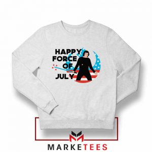 Happy Force Of July Starwars Sweatshirt