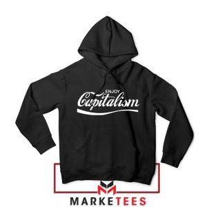 Enjoy Capitalism Political Hoodie