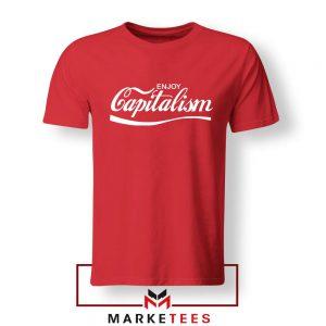 Enjoy Capitalism Political Red Tshirt