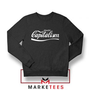 Enjoy Capitalism Political Sweatshirt