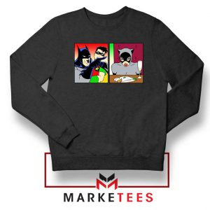 Batman Catwoman Meme Sweatshirt