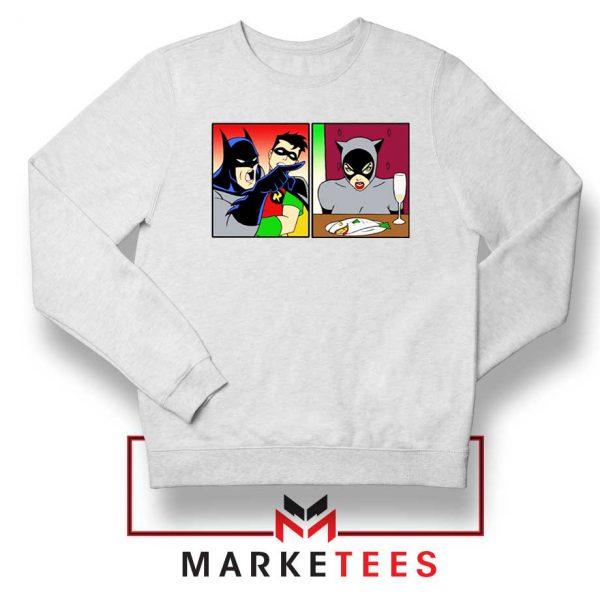 Batman Catwoman Meme White Sweatshirt