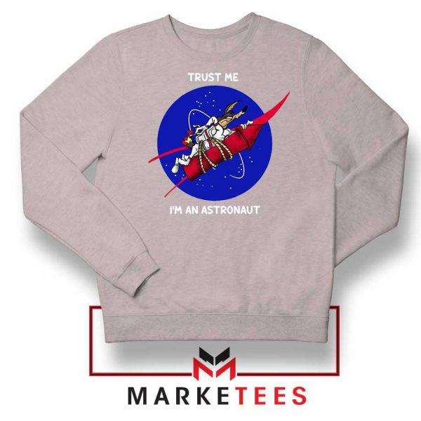 Trust Me I am An Astronaut Sport Grey Sweatshirt