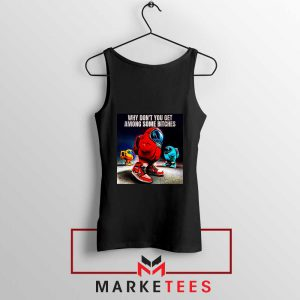 Get Among Us Some Bitches Black Tank Top
