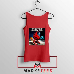 Get Among Us Some Bitches Red Tank Top