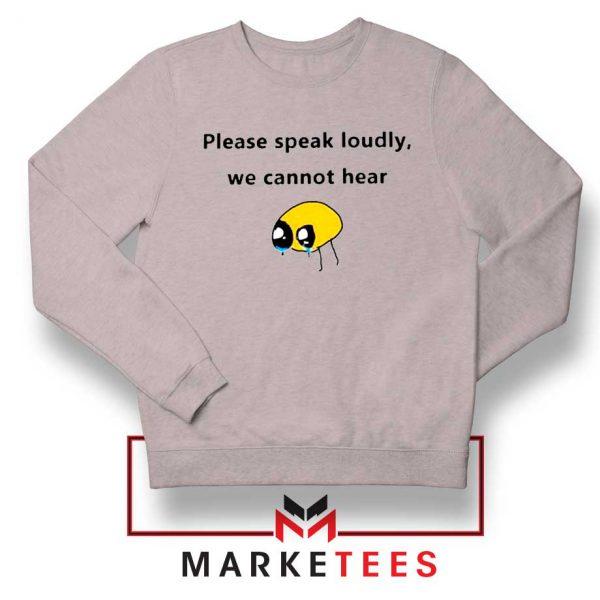 Please Speak Loudly Design Grey Sweater