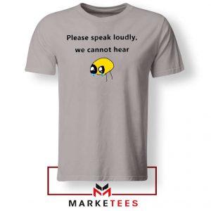Please Speak Loudly Design Grey Tee