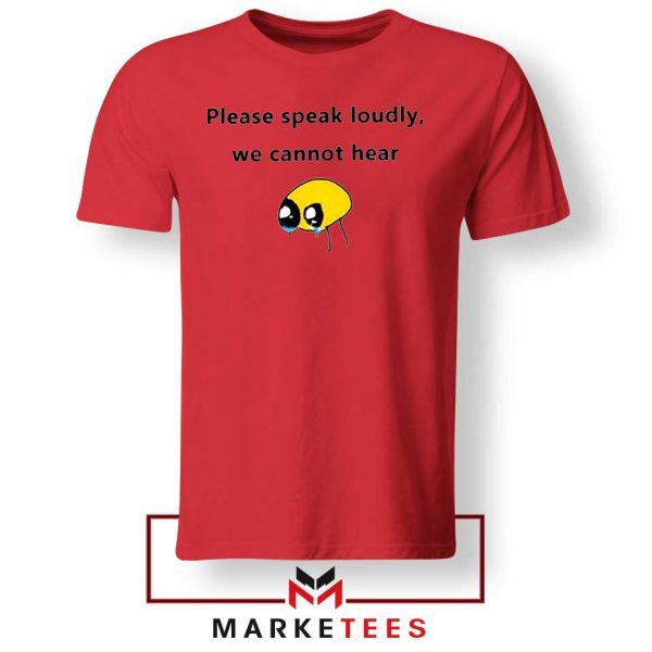 Please Speak Loudly Design Red Tee
