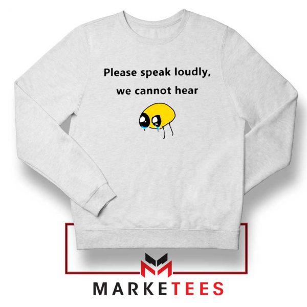 Please Speak Loudly Design Sweater