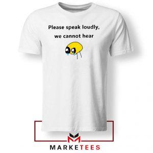 Please Speak Loudly Design Tee