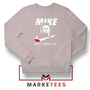 Mike Just Kill It Parody Sport Grey Sweatshirt
